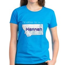 I'd Rather Be In Hannah Tee