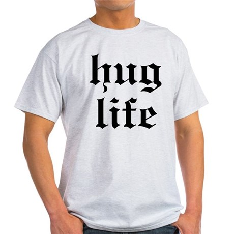 Hug Life Light T-Shirt