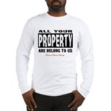 All Your Property Are Belong To Us Long Sleeve T-S