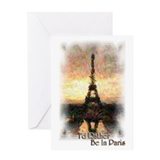 I'd Rather Be In Paris - Greeting Card