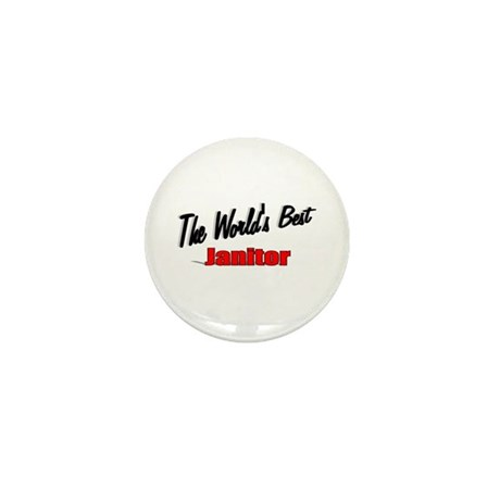 &quot;The World's Best Janitor&quot; Mini Button (10 pack)