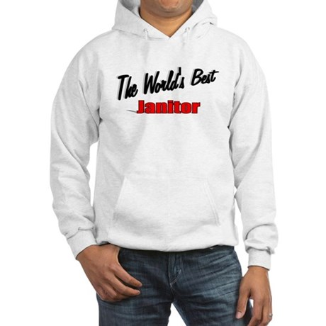 &quot;The World's Best Janitor&quot; Hooded Sweatshirt