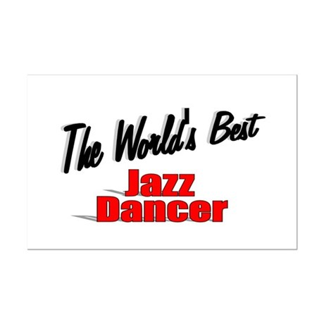 &quot; The World's Best Jazz Dancer&quot; Mini Poster Print