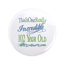 "Incredible 102nd 3.5"" Button"