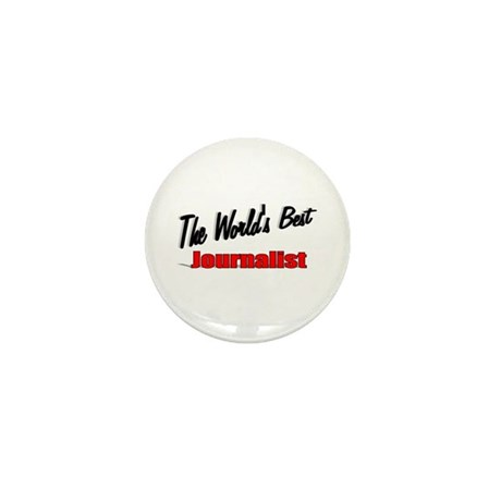 """The World's Best Journalist"" Mini Button"