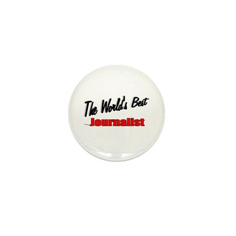 """The World's Best Journalist"" Mini Button (100 pac"