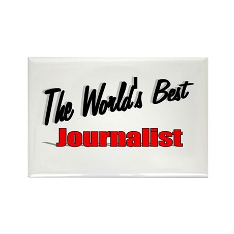 """The World's Best Journalist"" Rectangle Magnet (10"