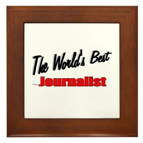 """The World's Best Journalist"" Framed Tile"