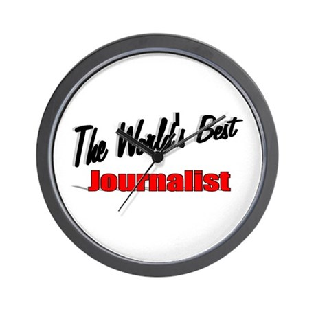"""The World's Best Journalist"" Wall Clock"