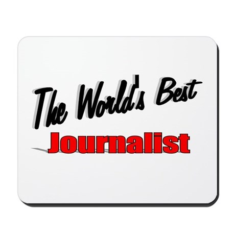 """The World's Best Journalist"" Mousepad"