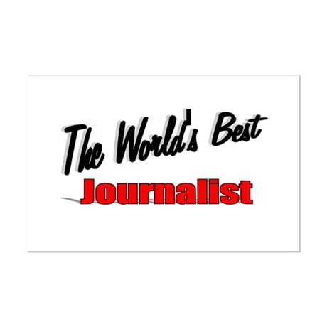 """The World's Best Journalist"" Mini Poster Print"
