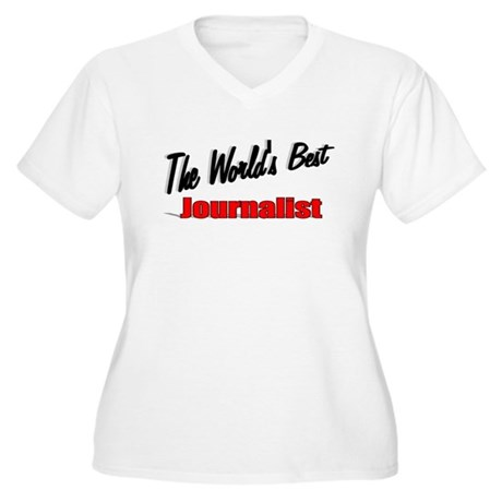 """The World's Best Journalist"" Women's Plus Size V-"