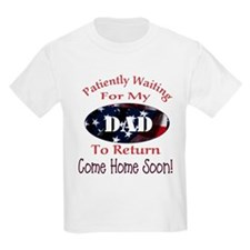 Patiently waiting for my dad T-Shirt