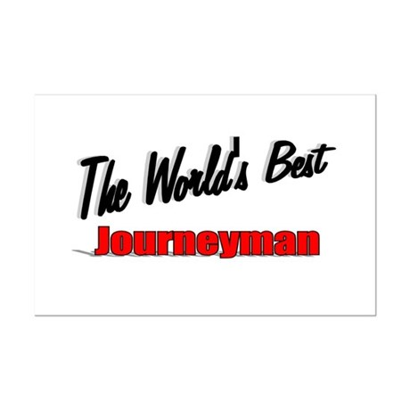 """The World's Best Journeyman"" Mini Poster Print"