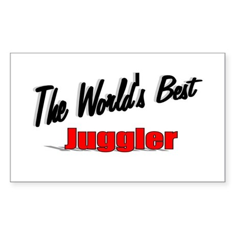 &quot;The World's Best Juggler&quot; Rectangle Sticker