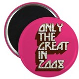 "Great in 2008 2.25"" Magnet (100 pack)"