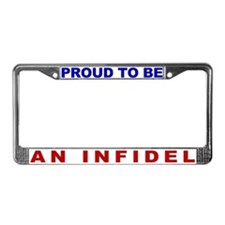Proud to be an Infidel License Plate Frame