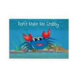 Blue Don't Make Me Crabby Rectangle Magnet