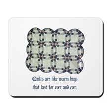 Quilts Are Like Warm Hugs Mousepad