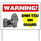 Shih Tzu On Guard Yard Sign