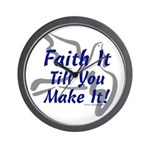 Faith It Till You Make It Wall Clock
