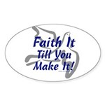 Faith It Till You Make It Oval Sticker