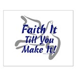 Faith It Till You Make It Small Poster