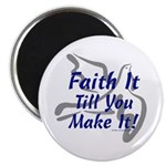 "Faith It Till You Make It 2.25"" Magnet (10 pa"