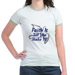 Faith It Till You Make It Jr. Ringer T-Shirt
