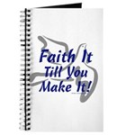 Faith It Till You Make It Journal