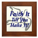 Faith It Till You Make It Framed Tile