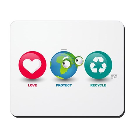 Love, Protect, Recycle Mousepad
