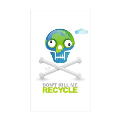 Don't kill me. Recycle Earth Rectangle Sticker 10
