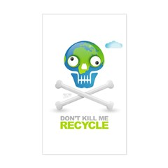 Don't kill me. Recycle Earth Rectangle Sticker