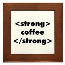 Strong Coffee Framed Tile