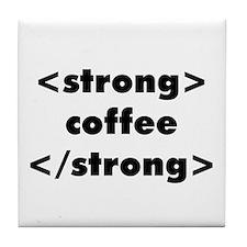Strong Coffee Tile Coaster