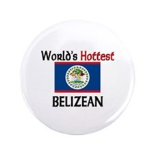 "World's Hottest Belizean 3.5"" Button"