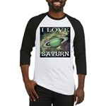 I Love Saturn Baseball Jersey