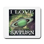 I Love Saturn Mousepad