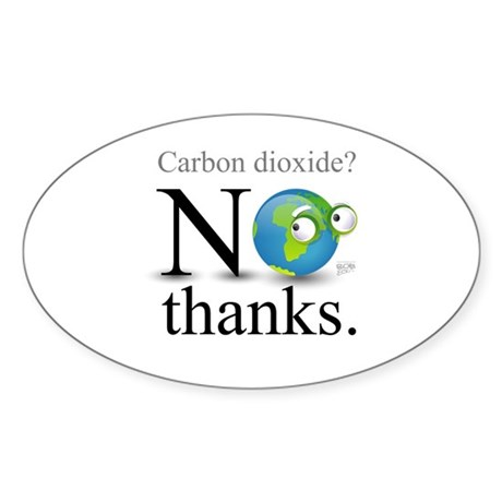 Carbon Dioxide? No Thanks. Oval Sticker (10 pk)