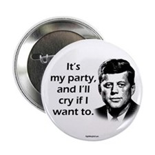 "Kennedy - I'll Cry 2.25"" Button (100 pack)"