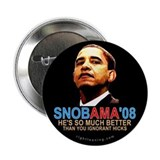 "SNOBAMA '08 anti-Obama 2.25"" Button"