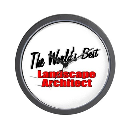 &quot;The World's Best Landscape Architect&quot; Wall Clock