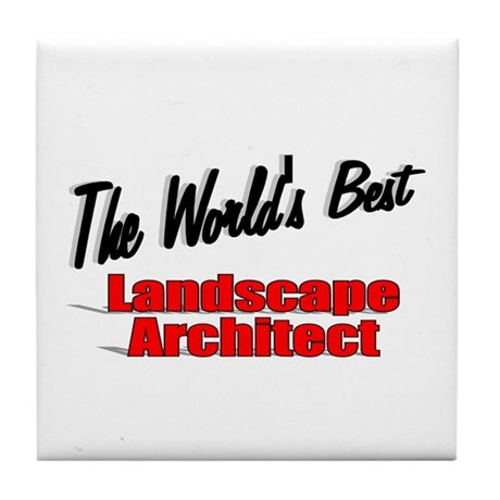 &quot;The World's Best Landscape Architect&quot; Tile Coaste