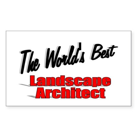 &quot;The World's Best Landscape Architect&quot; Sticker (Re