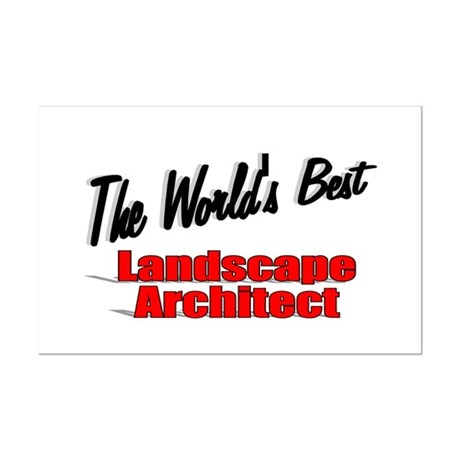 &quot;The World's Best Landscape Architect&quot; Mini Poster