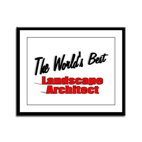 &quot;The World's Best Landscape Architect&quot; Framed Pane