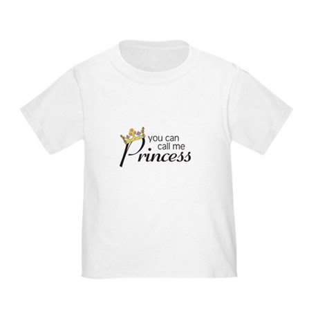 CALL ME PRINCESS Toddler T-Shirt