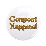 "Compost Happens! 3.5"" Button"