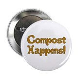 "Compost Happens! 2.25"" Button"